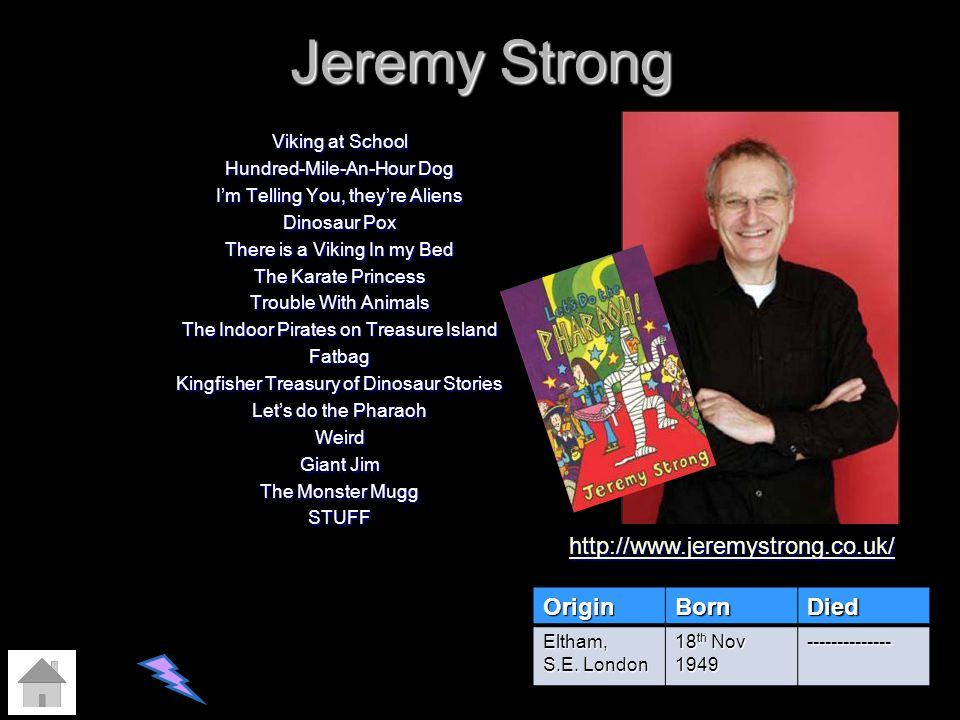 Jeremy Strong Viking at School Hundred-Mile-An-Hour Dog Im Telling You, theyre Aliens Dinosaur Pox There is a Viking In my Bed The Karate Princess Tro