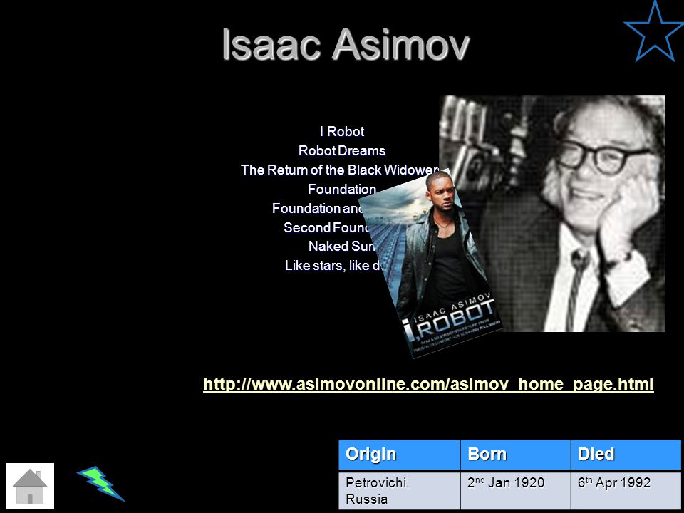 Isaac Asimov I Robot Robot Dreams The Return of the Black Widowers Foundation Foundation and Empire Second Foundation Naked Sun Like stars, like dust