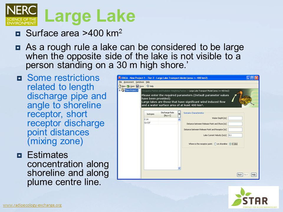 www.radioecology-exchange.org Surface area >400 km 2 As a rough rule a lake can be considered to be large when the opposite side of the lake is not vi