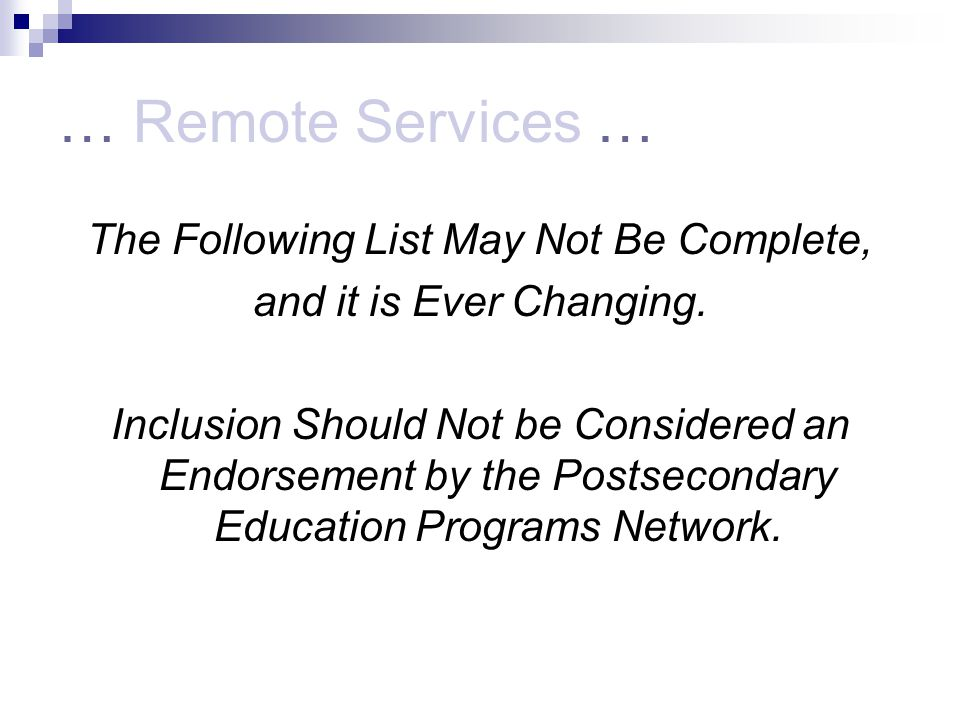… Remote Services … The Following List May Not Be Complete, and it is Ever Changing.