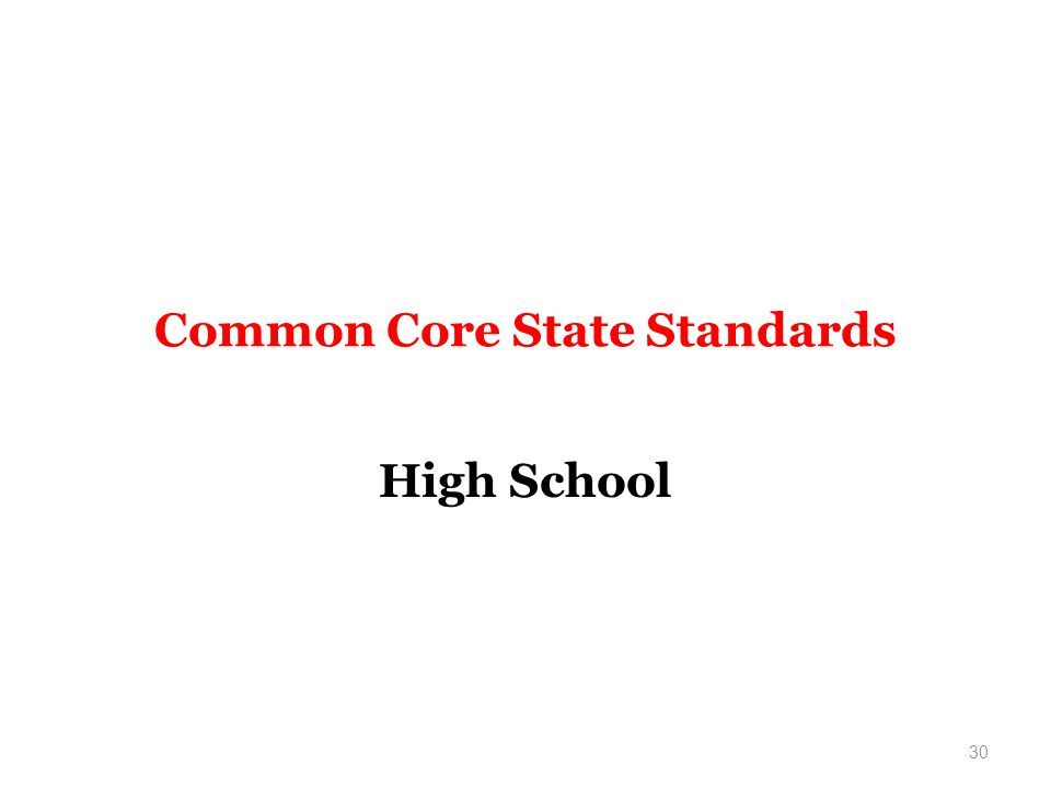 Common Core State Standards High School 30