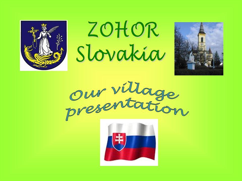 1.Zohor is a village near: a) Prague b) Budapest c) Bratislava 2.