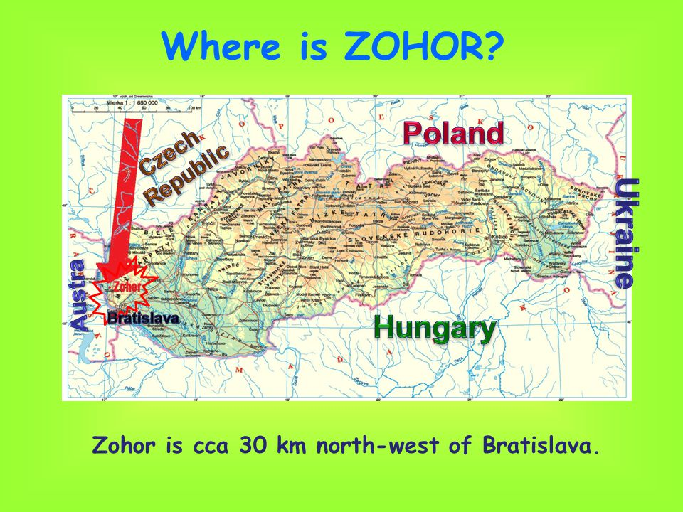 Where is ZOHOR? Zohor is cca 30 km north-west of Bratislava.
