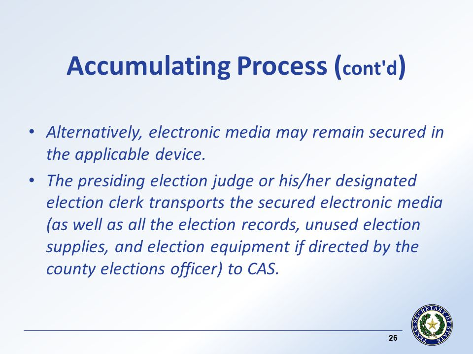 Accumulating Process ( cont d ) Alternatively, electronic media may remain secured in the applicable device.