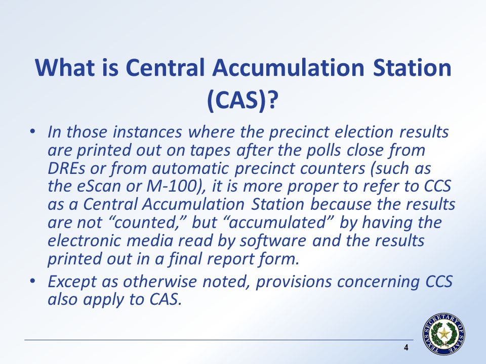Accumulating Process ( cont d ) If DREs are used at the precinct polling place, precinct election officials must secure the MBB or prom pak in the same manner that an election judge would secure the voted ballots.