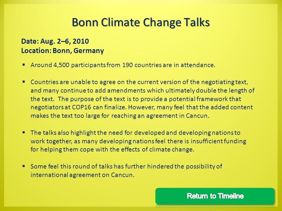 Date: Aug. 2–6, 2010 Location: Bonn, Germany Around 4,500 participants from 190 countries are in attendance. Countries are unable to agree on the curr