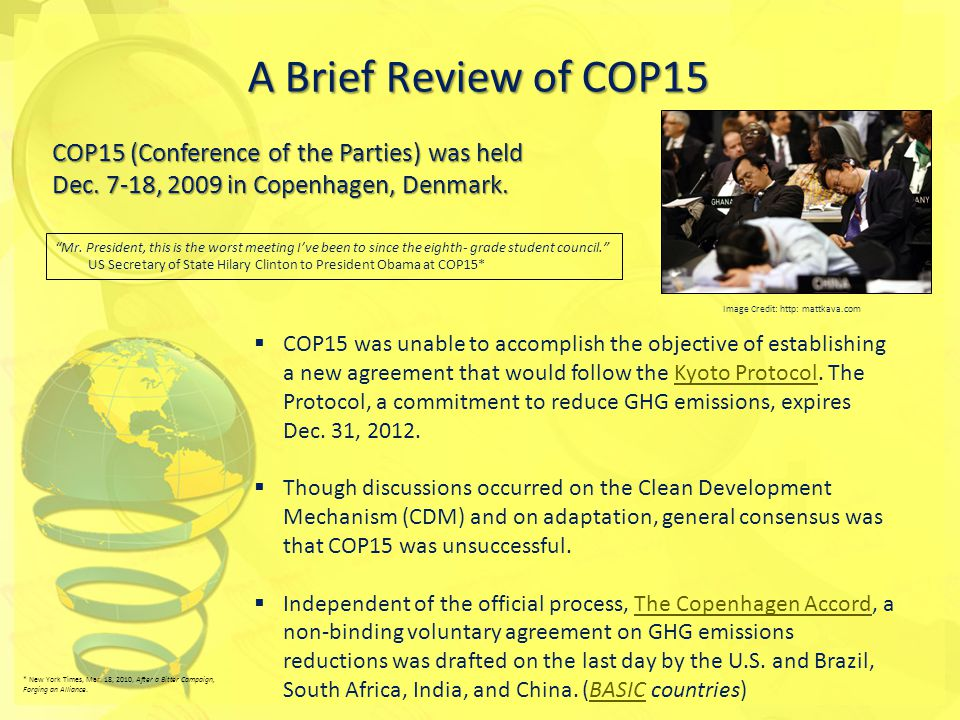 A Brief Review of COP15 COP15 (Conference of the Parties) was held Dec.
