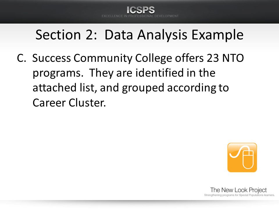 Section 2: Data Analysis Example C. Success Community College offers 23 NTO programs.