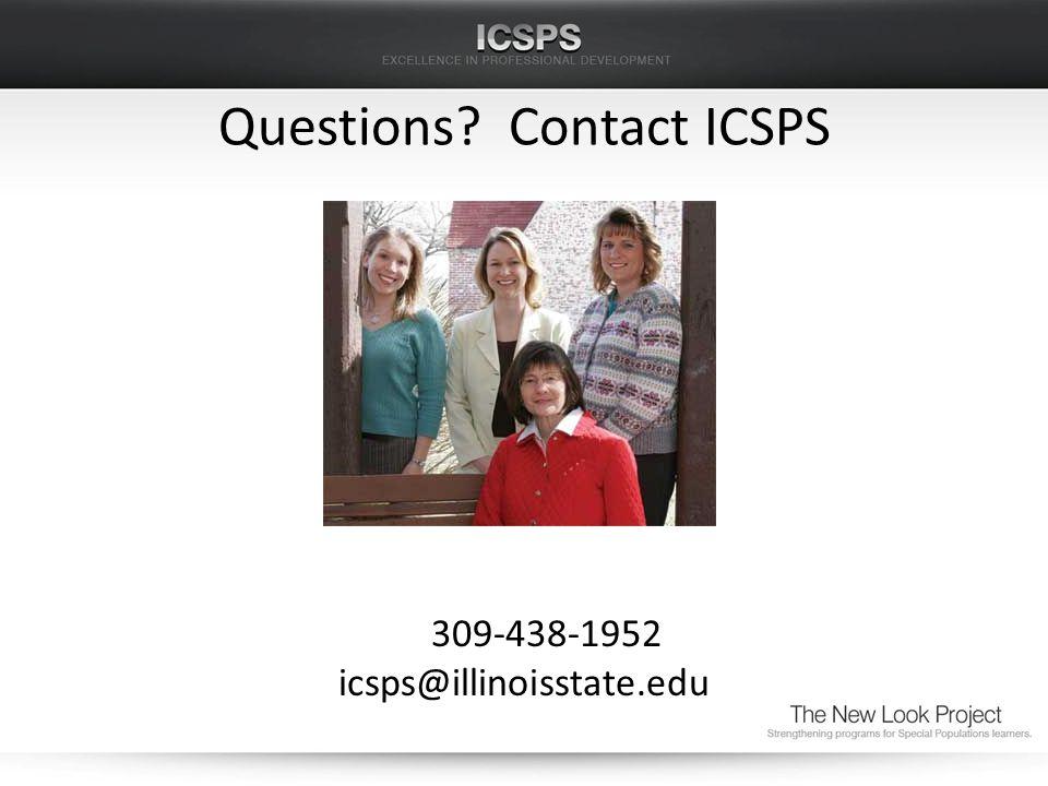 Questions? Contact ICSPS 309-438-1952 icsps@illinoisstate.edu