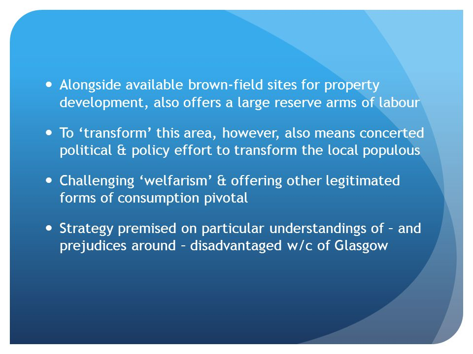 Alongside available brown-field sites for property development, also offers a large reserve arms of labour To transform this area, however, also means