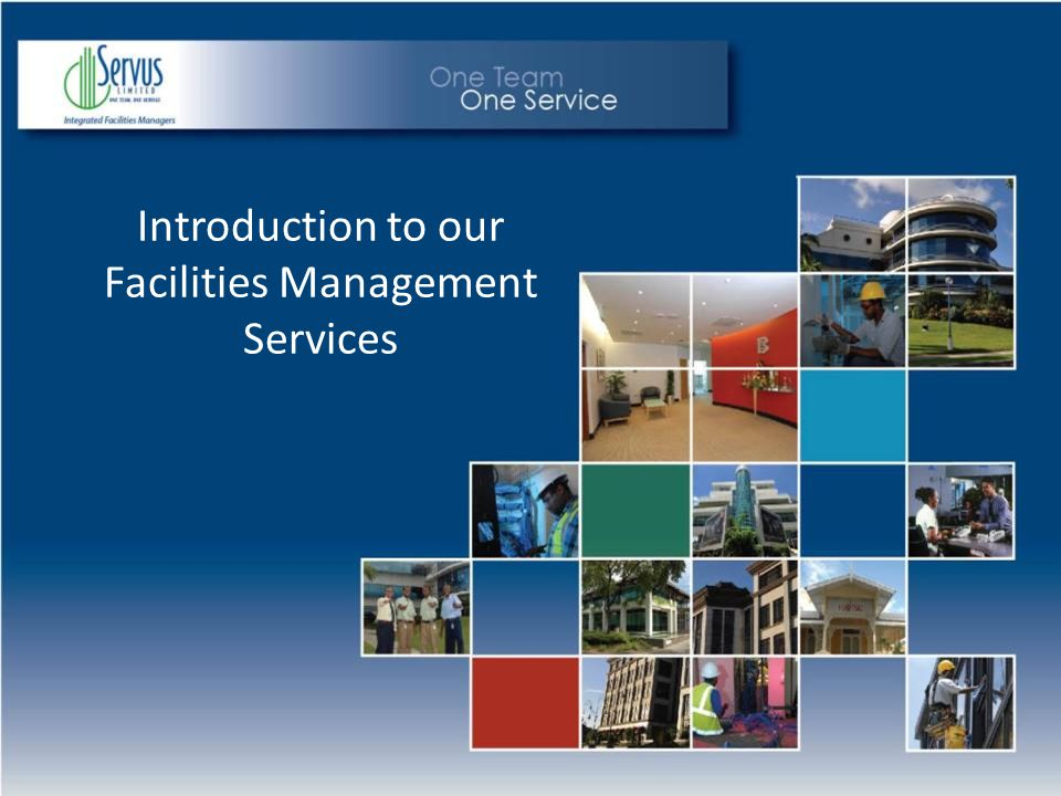 Who we are… Servus Limited is the leading provider of Integrated Facilities Management services in Trinidad and Tobago.