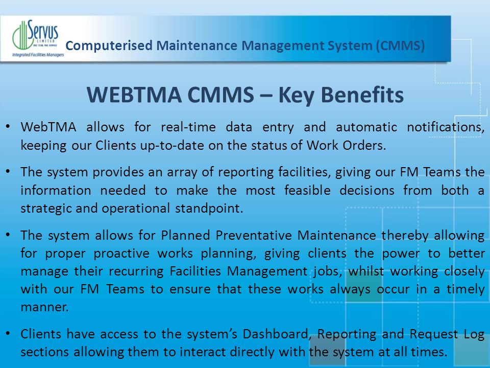 Computerised Maintenance Management System (CMMS) WebTMA allows for real-time data entry and automatic notifications, keeping our Clients up-to-date o