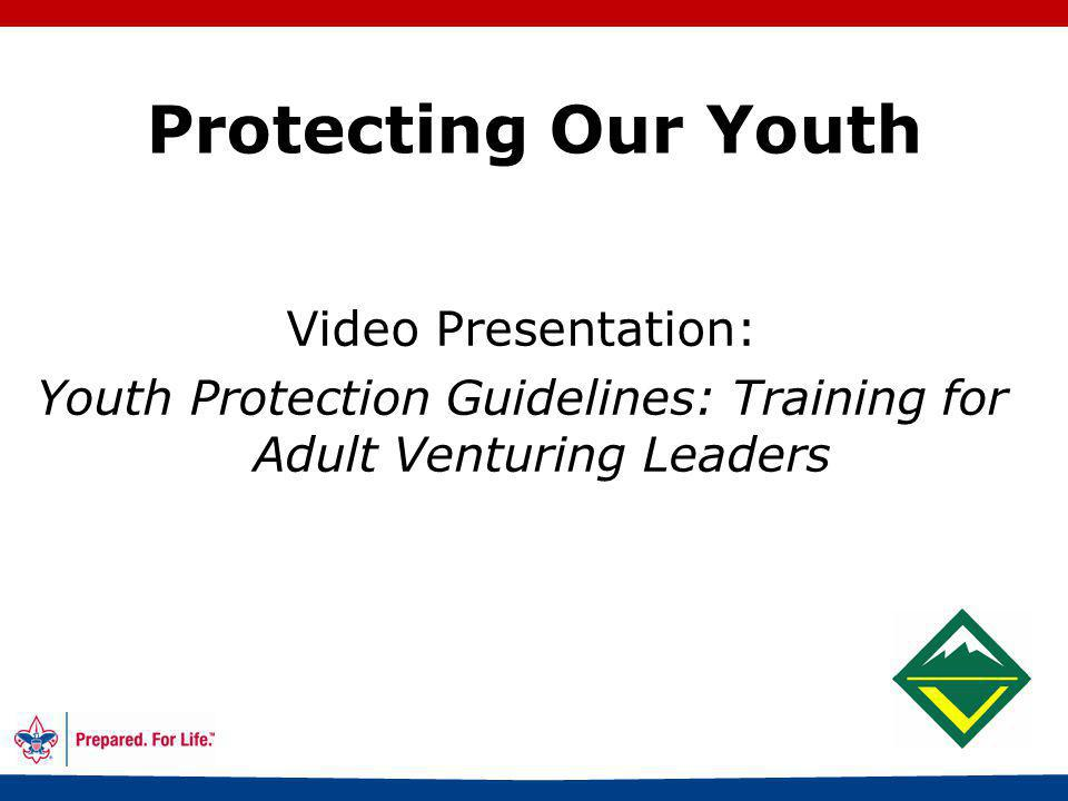 23 Protecting Our Youth Guide to Safe Scouting
