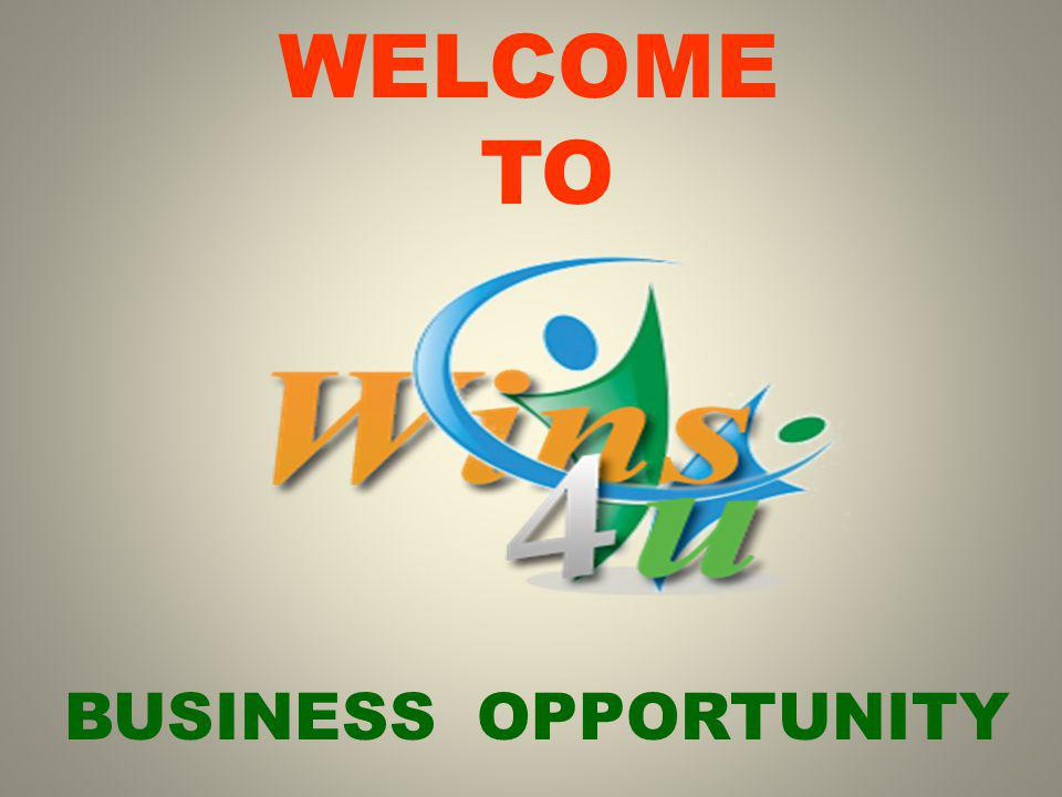 WELCOME TO BUSINESS OPPORTUNITY