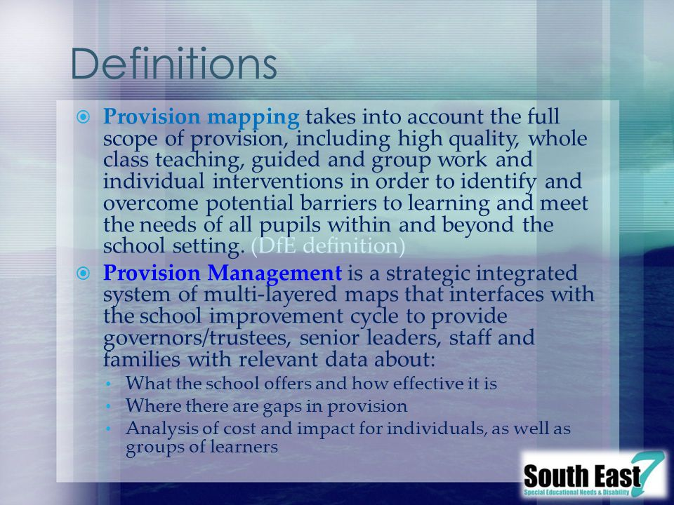 Provision mapping takes into account the full scope of provision, including high quality, whole class teaching, guided and group work and individual interventions in order to identify and overcome potential barriers to learning and meet the needs of all pupils within and beyond the school setting.
