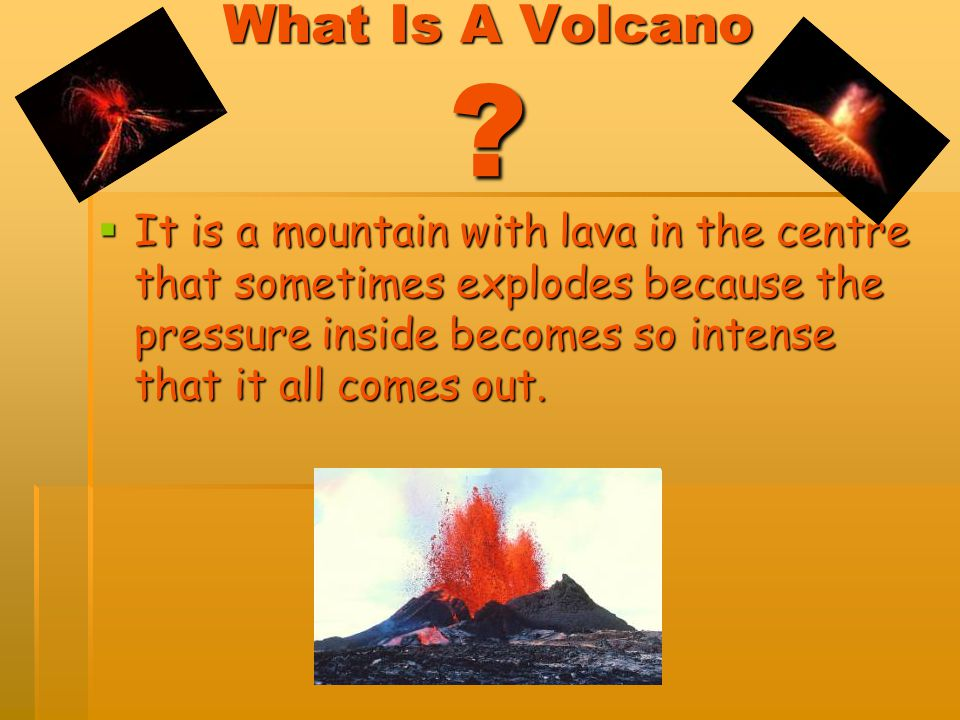 What Is A Volcano .