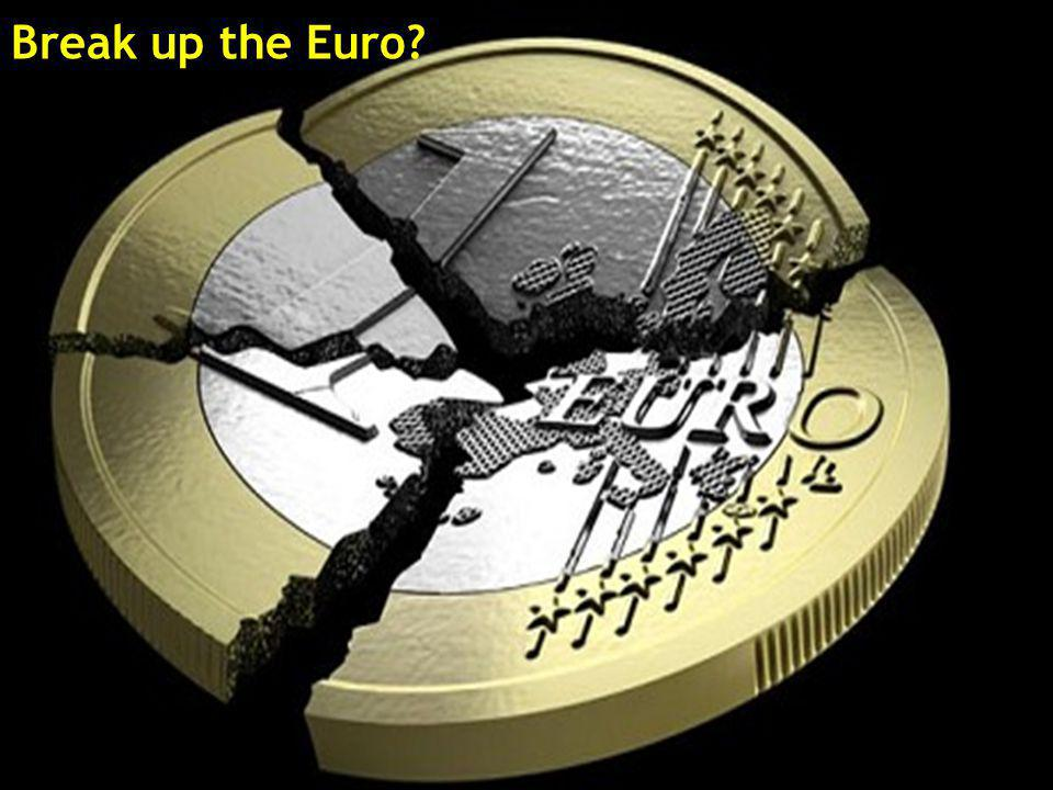 Break up the Euro