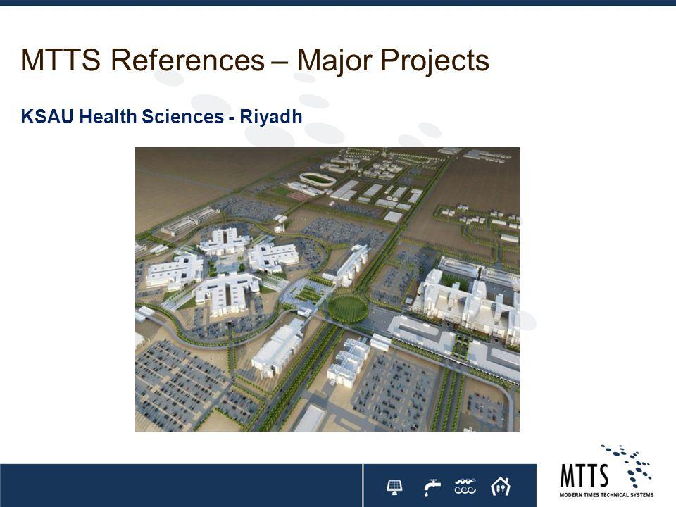 MTTS References – Major Projects KSAU Health Sciences - Riyadh