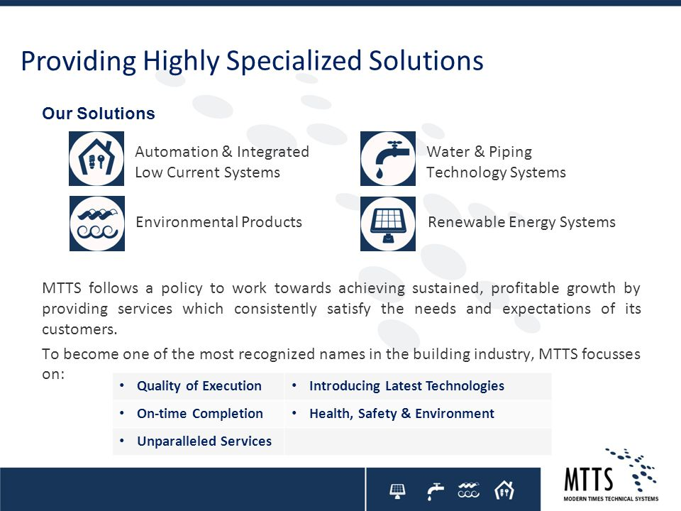 Providing Highly Specialized Solutions Our Solutions Environmental Products Water & Piping Technology Systems Renewable Energy Systems Automation & In