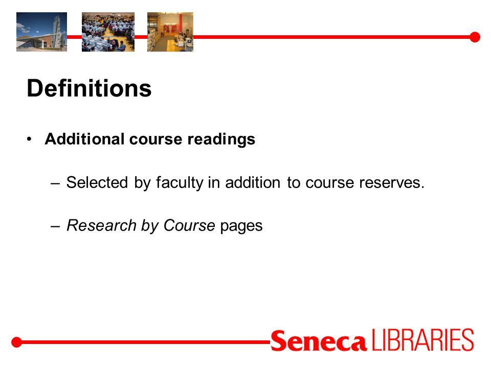 Definitions Additional course readings –Selected by faculty in addition to course reserves.