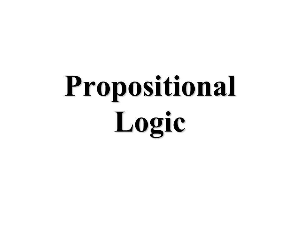 Propositional logic Logical constants: true, false Propositional symbols: P, Q, S,...