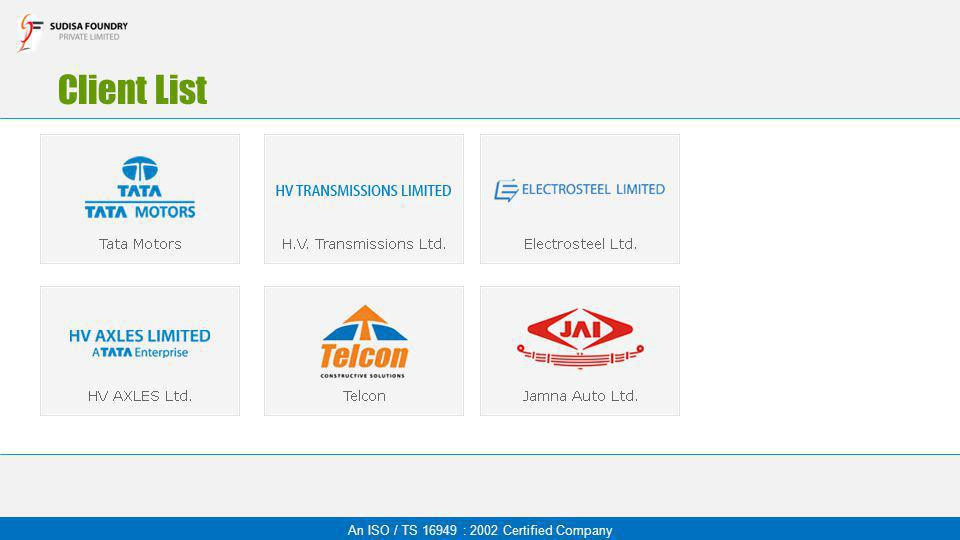 Client List An ISO / TS 16949 : 2002 Certified Company