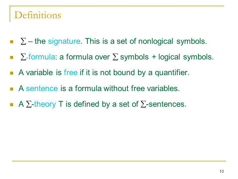 10 Definitions – the signature. This is a set of nonlogical symbols.
