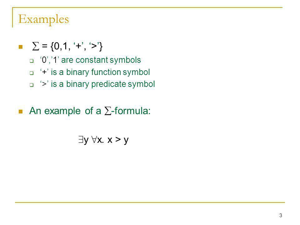 14 Example 1 Let = {=} An example -formula is = ((x = y) Æ : (y = z)) .