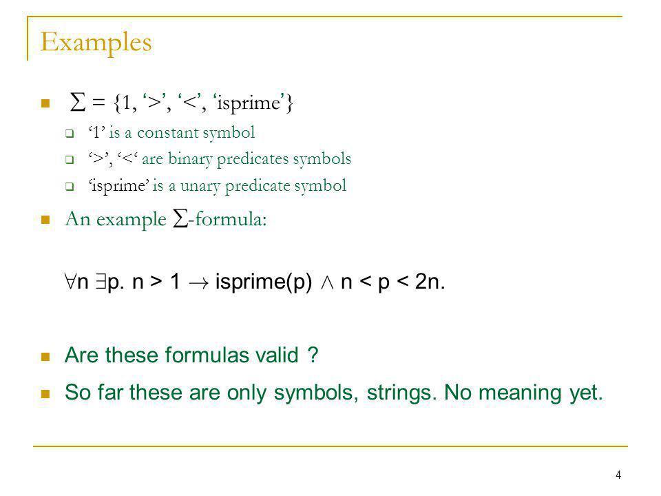 25 Expressiveness of a theory Now consider a Propositional Logic formula ( x 1 Ç x 2 Ç x 3 ).