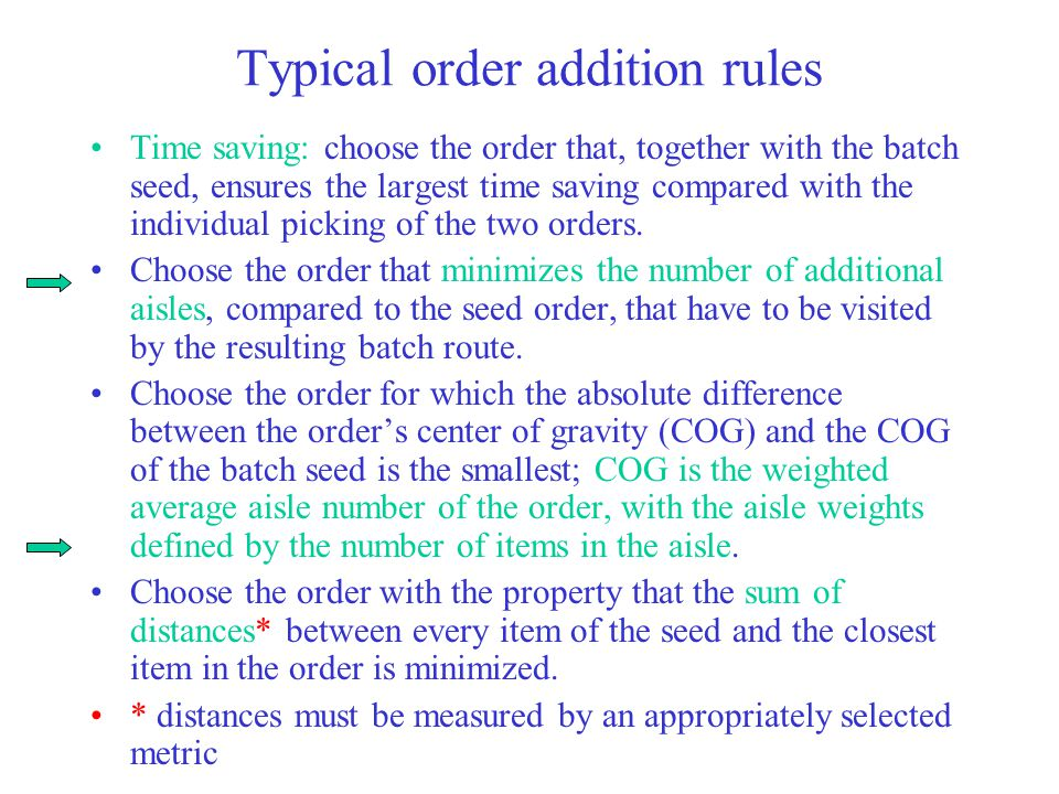 Typical order addition rules Time saving: choose the order that, together with the batch seed, ensures the largest time saving compared with the indiv