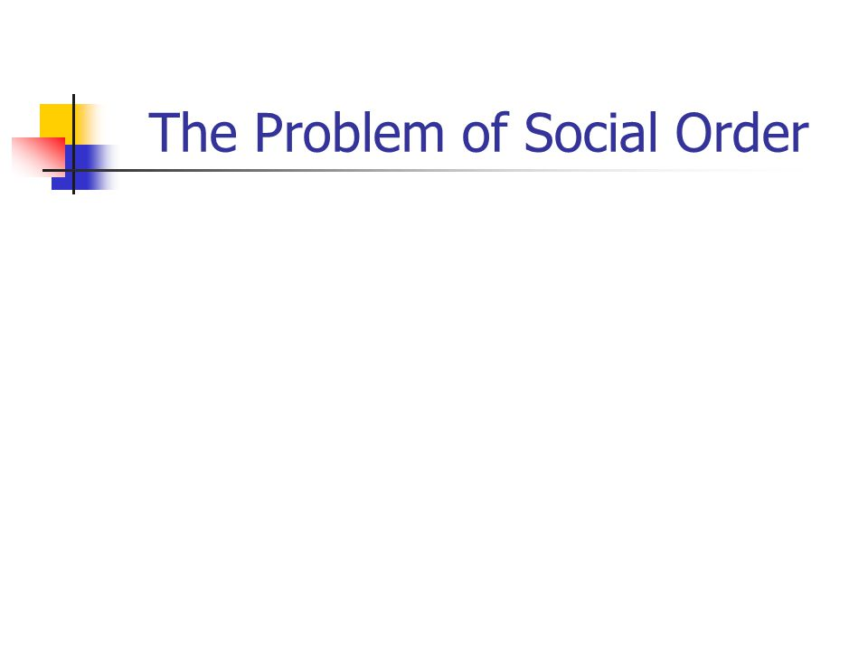 The Problem of Social Order