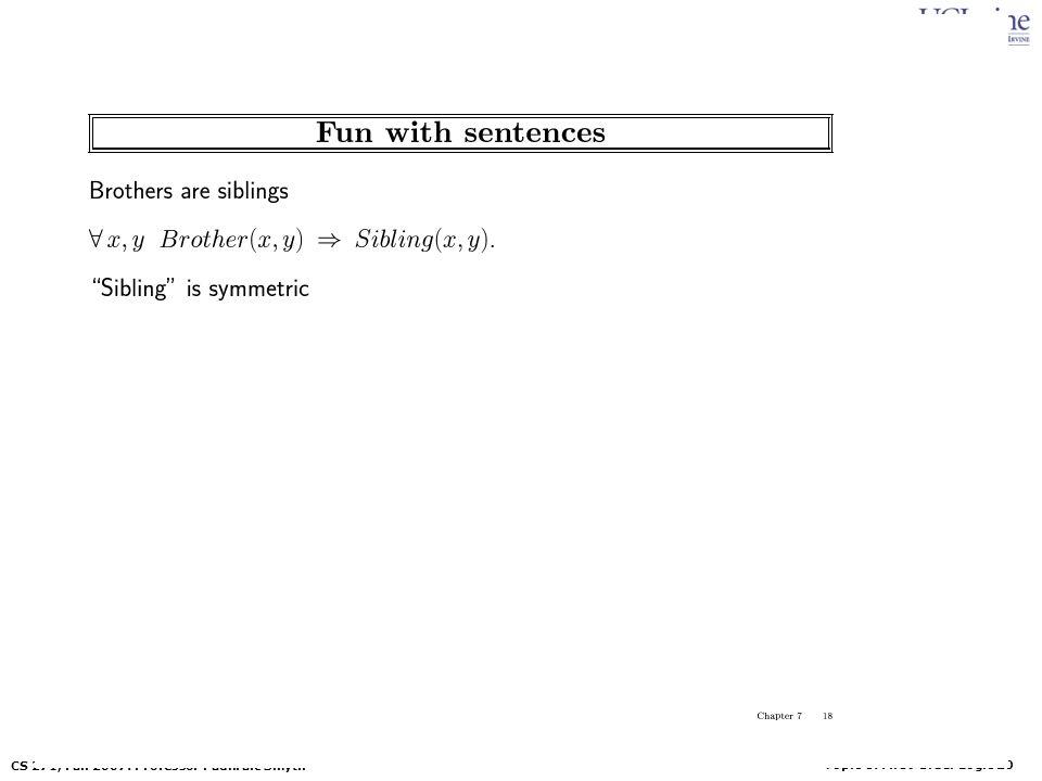 Topic 8: First-Order Logic 20 CS 271, Fall 2007: Professor Padhraic Smyth