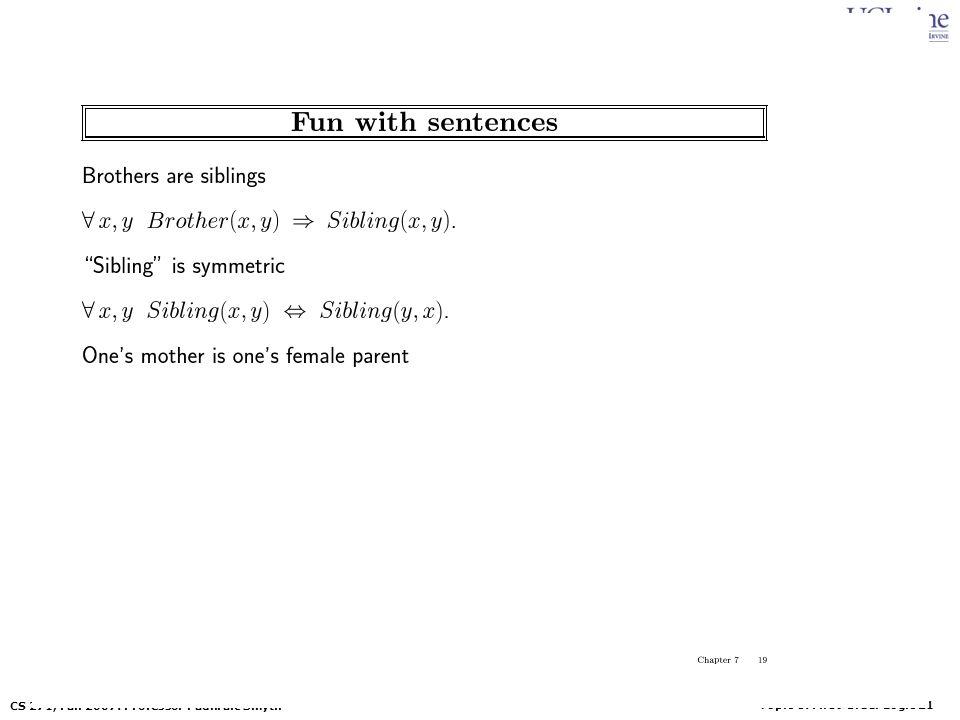 Topic 8: First-Order Logic 21 CS 271, Fall 2007: Professor Padhraic Smyth