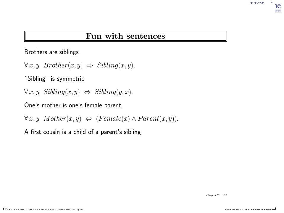 Topic 8: First-Order Logic 22 CS 271, Fall 2007: Professor Padhraic Smyth