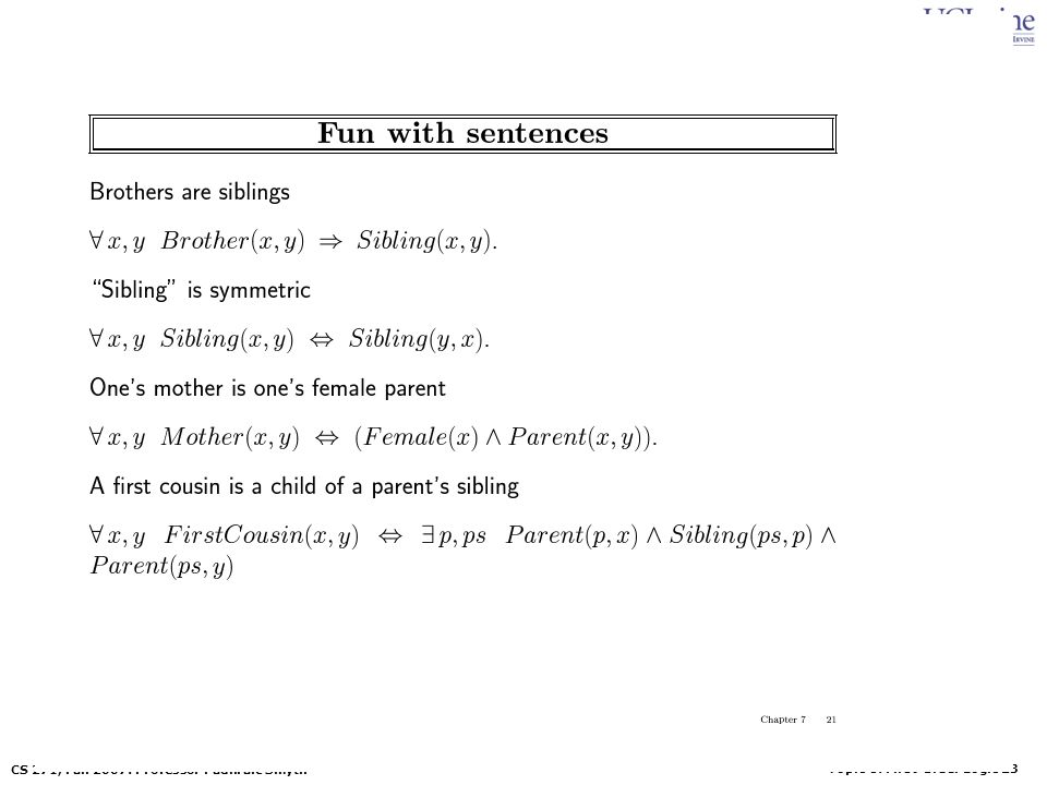 Topic 8: First-Order Logic 23 CS 271, Fall 2007: Professor Padhraic Smyth