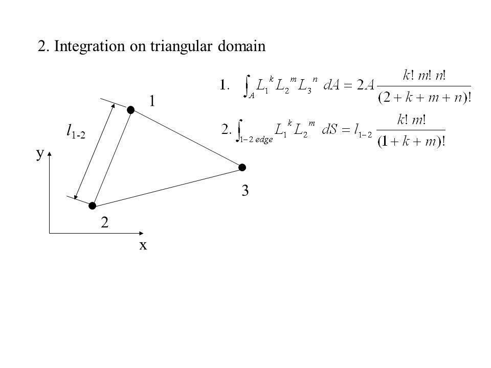 2. Integration on triangular domain 1 x y 2 3 l 1-2