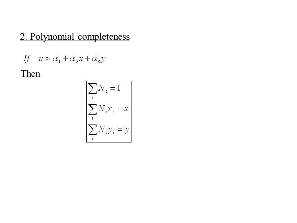 2. Polynomial completeness Then