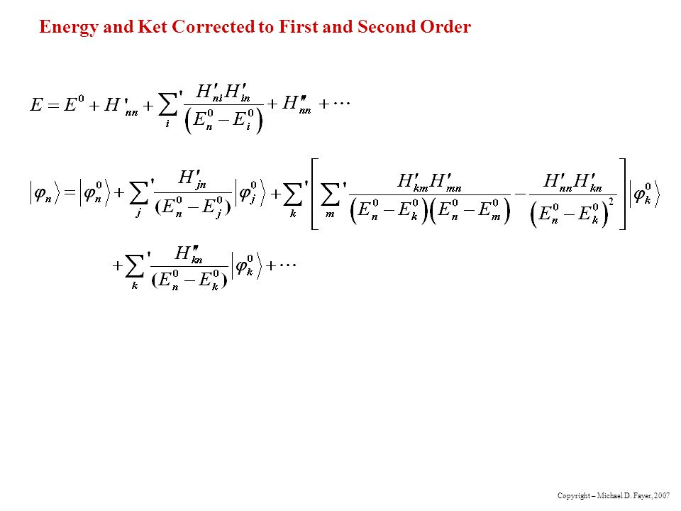 Energy and Ket Corrected to First and Second Order Copyright – Michael D. Fayer, 2007