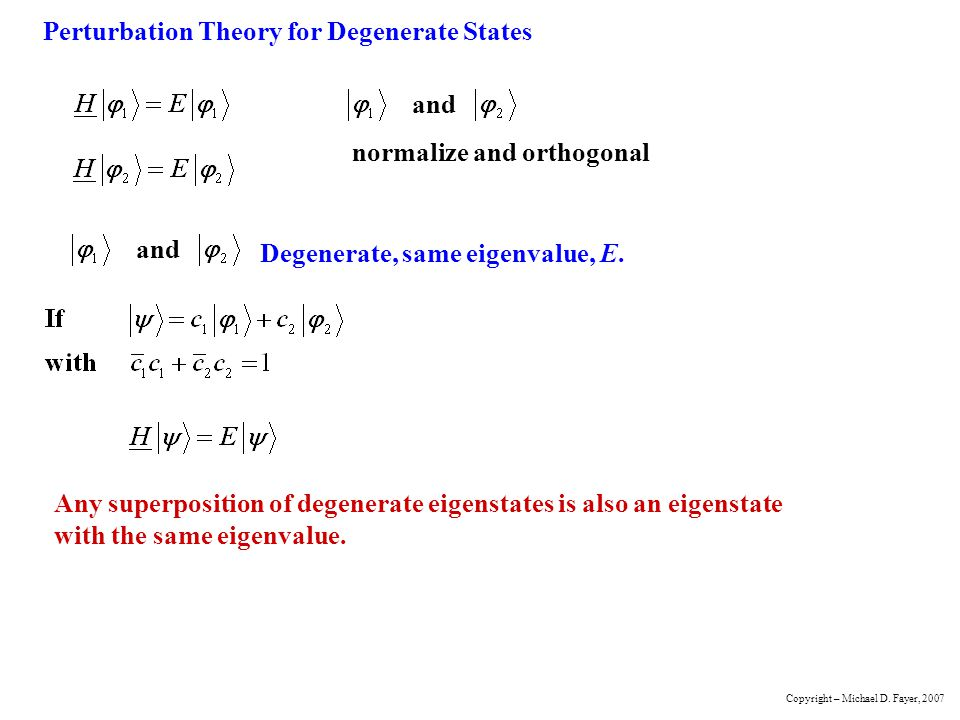 Perturbation Theory for Degenerate States and normalize and orthogonal and Degenerate, same eigenvalue, E.