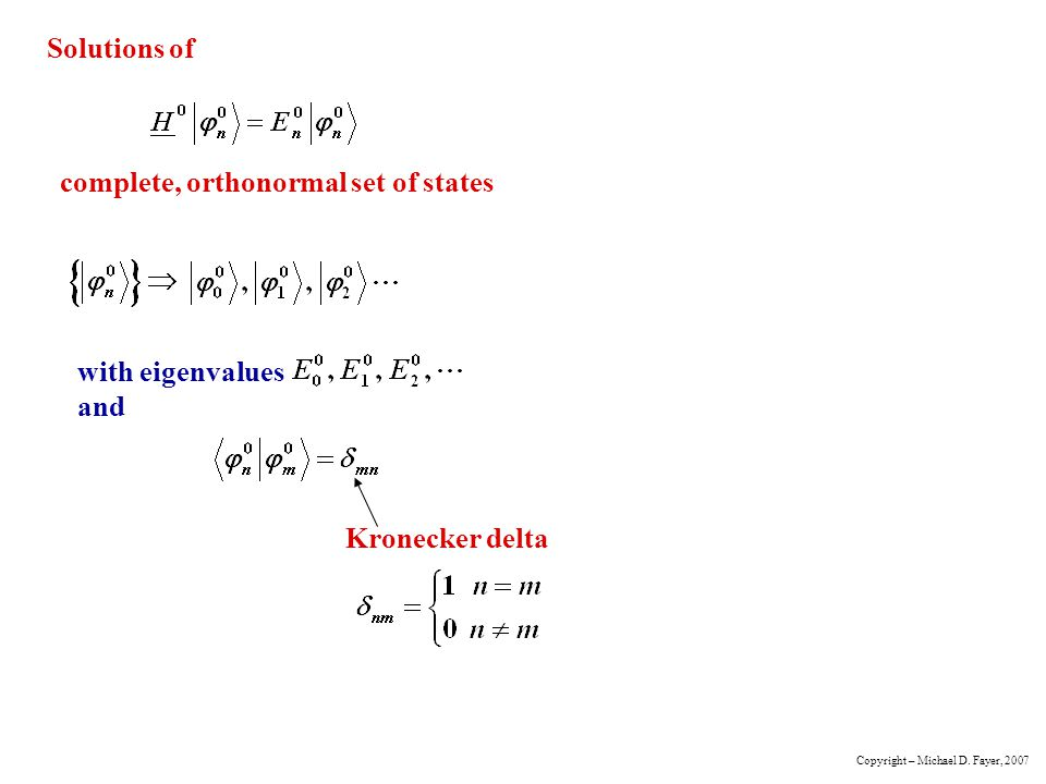 Solutions of complete, orthonormal set of states with eigenvalues and Kronecker delta Copyright – Michael D.
