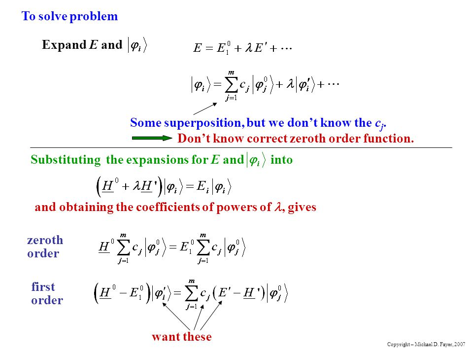 To solve problem Expand E and Some superposition, but we dont know the c j.