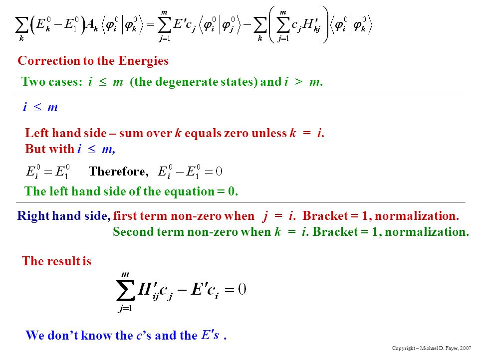 Correction to the Energies Two cases: i m (the degenerate states) and i > m.