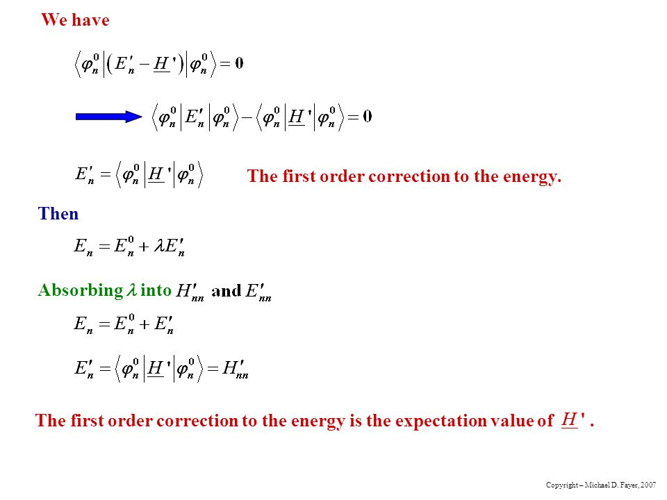 We have The first order correction to the energy.