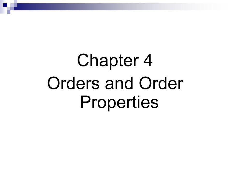 Chapter 4 Orders and Order Properties
