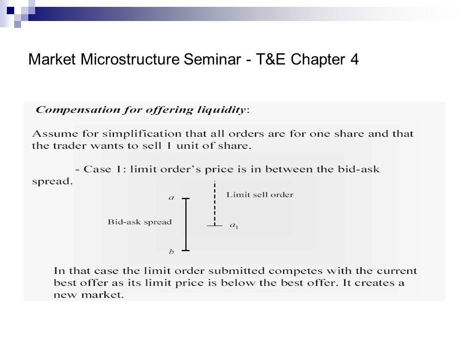 Market Microstructure Seminar - T&E Chapter 4