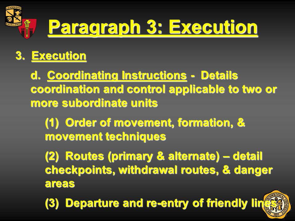 Paragraph 3: Execution 3. Execution d. Coordinating Instructions - Details coordination and control applicable to two or more subordinate units (1) Or