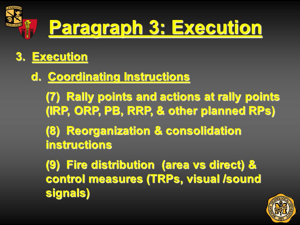Paragraph 3: Execution 3. Execution d. Coordinating Instructions (7) Rally points and actions at rally points (IRP, ORP, PB, RRP, & other planned RPs)