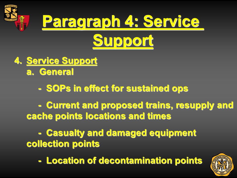 Paragraph 4: Service Support 4.Service Support a. General - SOPs in effect for sustained ops - Current and proposed trains, resupply and cache points