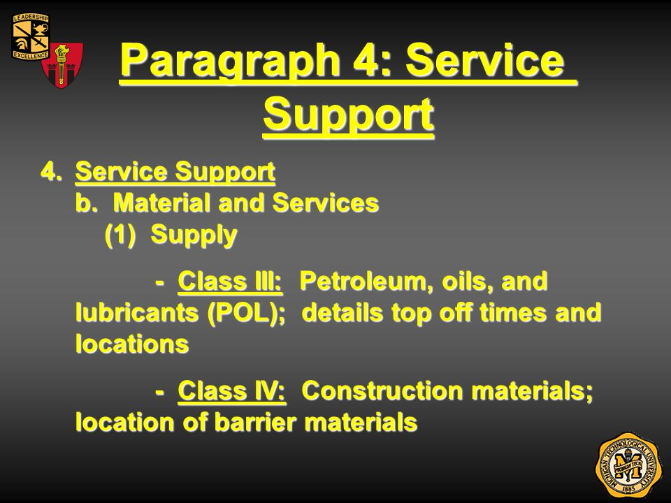 Paragraph 4: Service Support 4.Service Support b. Material and Services (1) Supply - Class III: Petroleum, oils, and lubricants (POL); details top off