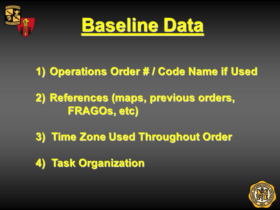 Task Organization -Explains how the unit is organized for the operation -Done by phase